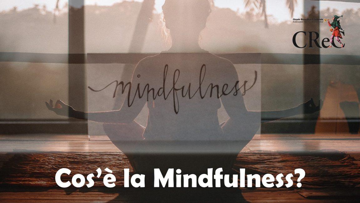 Cosa è la Mindfulness?